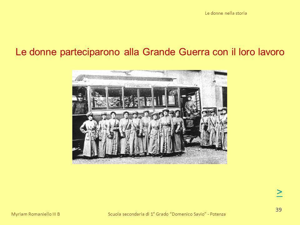 Le donne parteciparono alla Grande Guerra con il loro lavoro