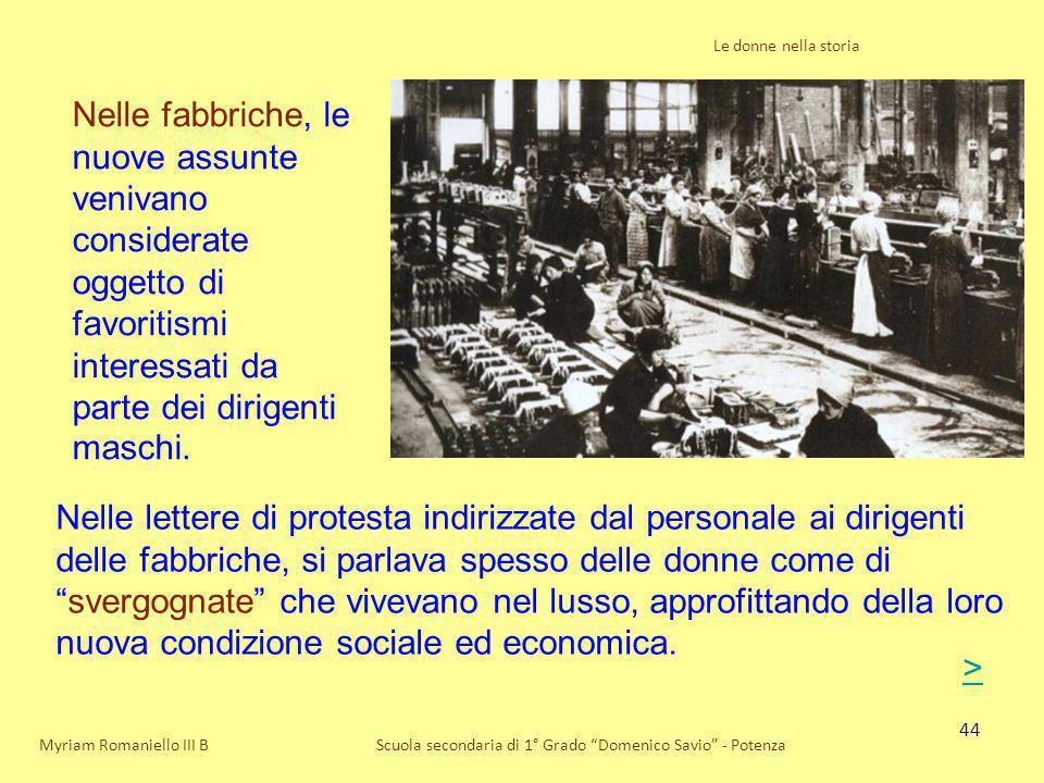 Le donne nella storia Nelle fabbriche, le nuove assunte venivano considerate oggetto di favoritismi interessati da parte dei dirigenti maschi.