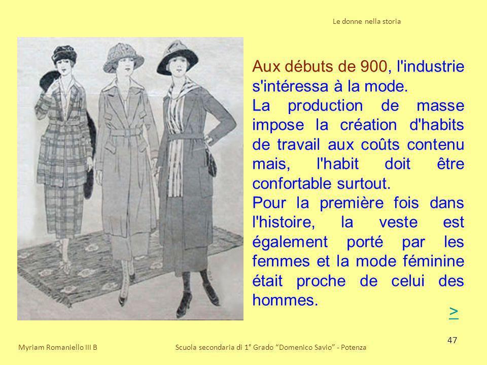 Aux débuts de 900, l industrie s intéressa à la mode.