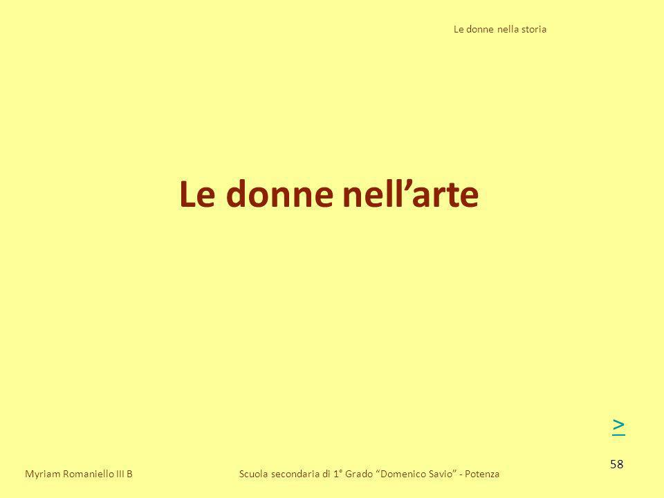 Le donne nell'arte > Le donne nella storia Myriam Romaniello III B