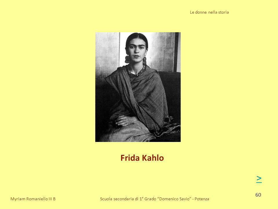 Frida Kahlo > Le donne nella storia Myriam Romaniello III B