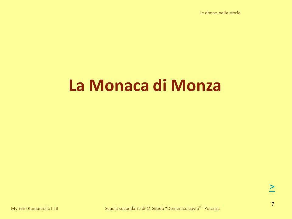 La Monaca di Monza > Le donne nella storia Myriam Romaniello III B