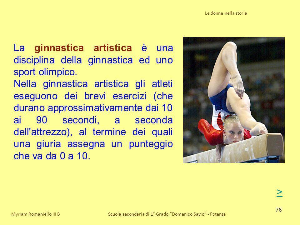 Le donne nella storia La ginnastica artistica è una disciplina della ginnastica ed uno sport olimpico.