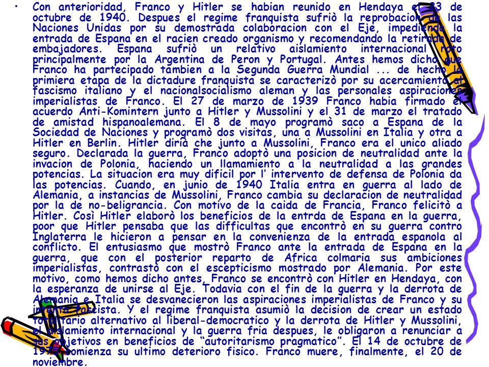 Con anterioridad, Franco y Hitler se habian reunido en Hendaya el 23 de octubre de 1940.