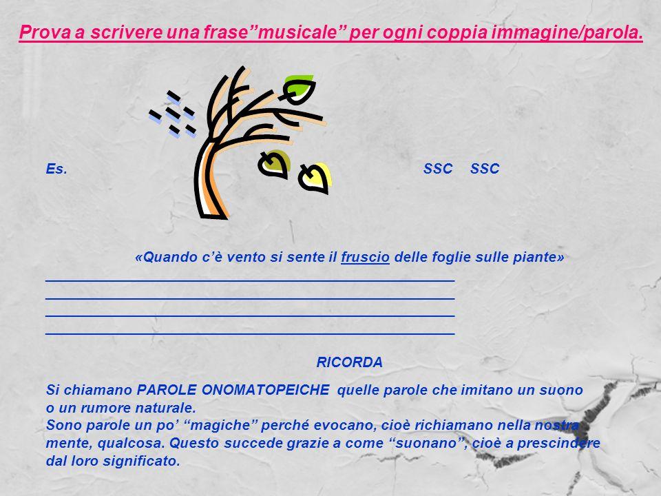 Prova a scrivere una frase musicale per ogni coppia immagine/parola.