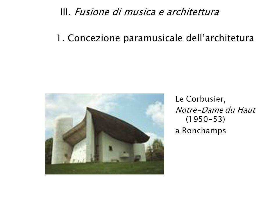 III. Fusione di musica e architettura 1