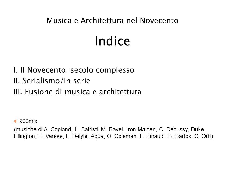 Musica e Architettura nel Novecento Indice