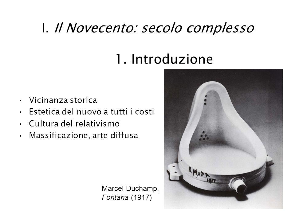 I. Il Novecento: secolo complesso 1. Introduzione