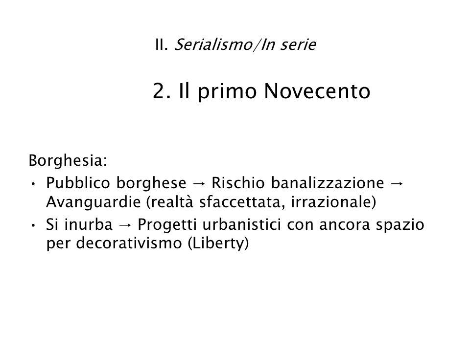 II. Serialismo/In serie 2. Il primo Novecento