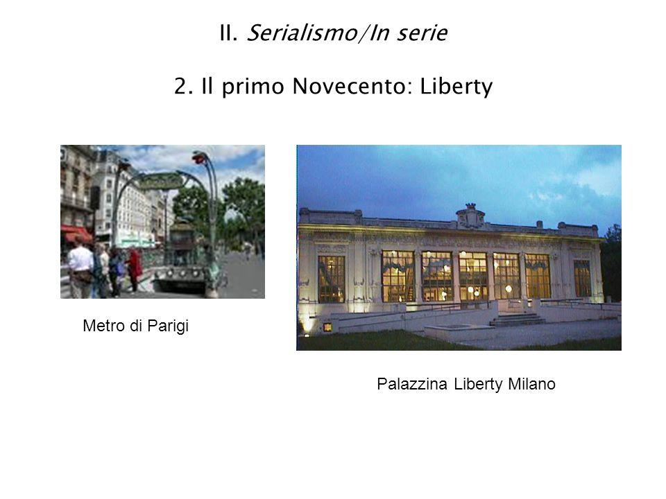 II. Serialismo/In serie 2. Il primo Novecento: Liberty
