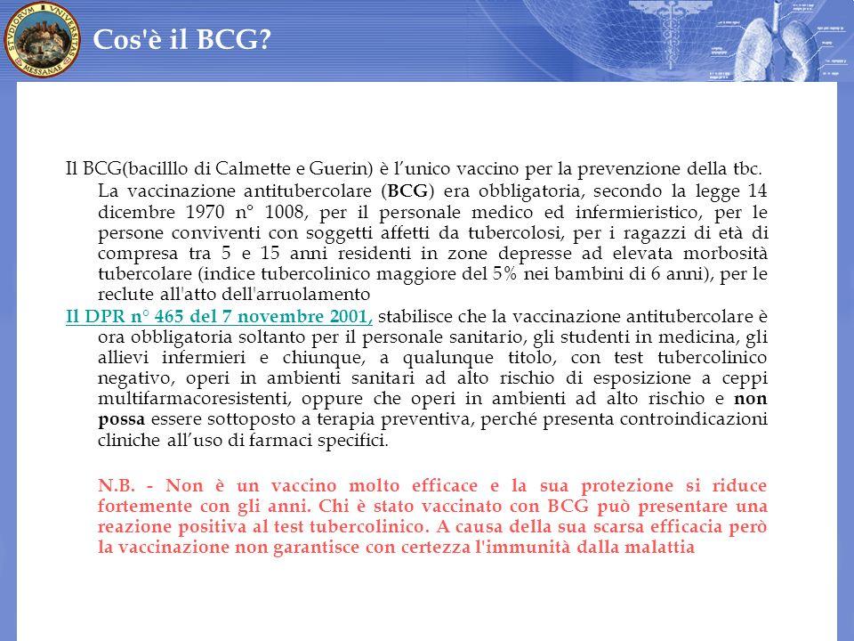 Cos è il BCG Il BCG(bacilllo di Calmette e Guerin) è l'unico vaccino per la prevenzione della tbc.