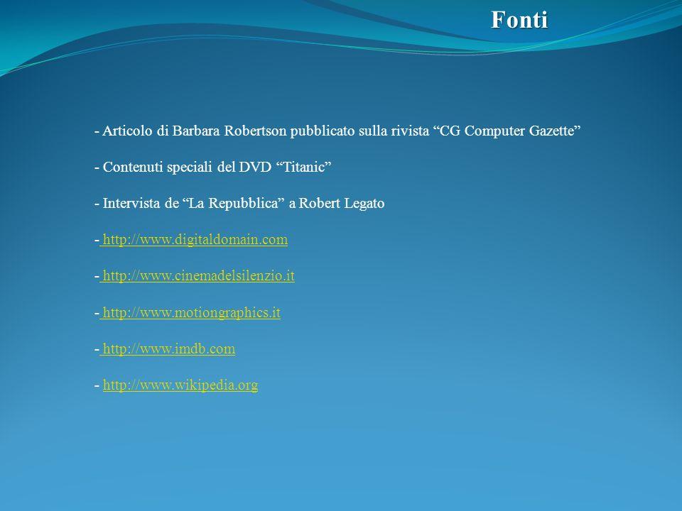 Fonti - Articolo di Barbara Robertson pubblicato sulla rivista CG Computer Gazette Contenuti speciali del DVD Titanic