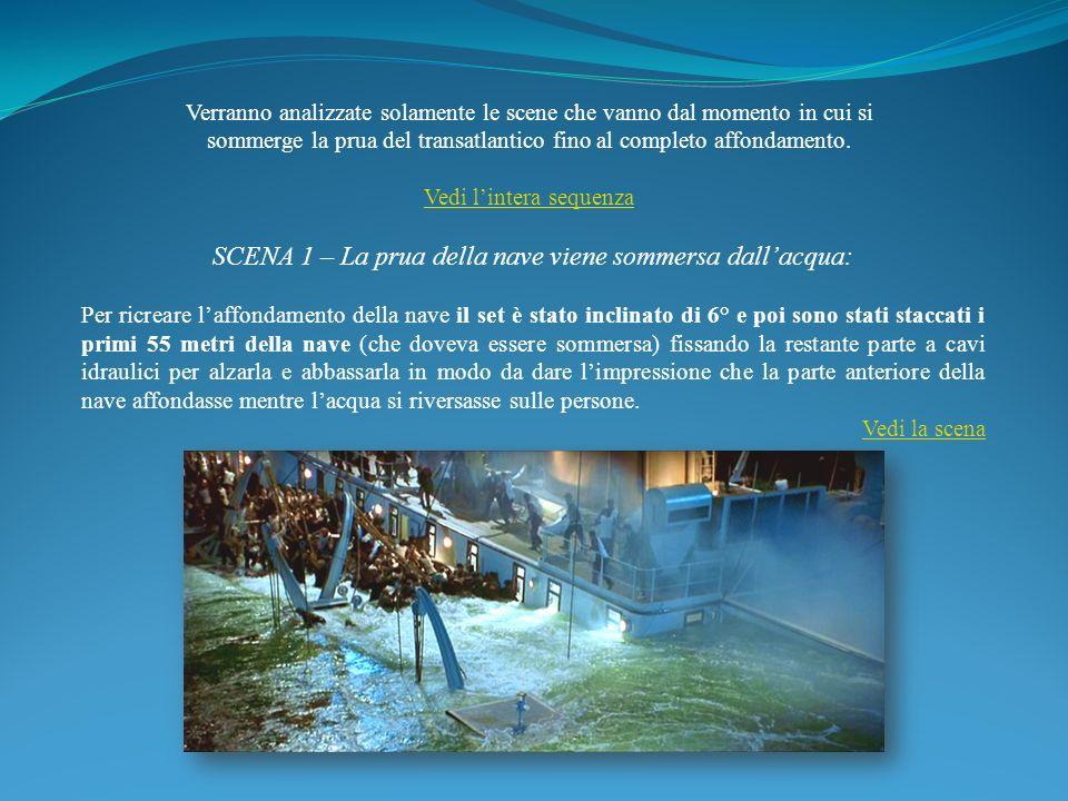 SCENA 1 – La prua della nave viene sommersa dall'acqua: