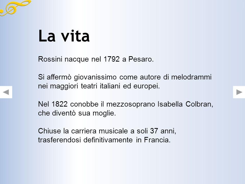 La vita Rossini nacque nel 1792 a Pesaro.