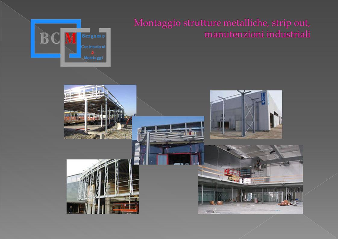Montaggio strutture metalliche, strip out, manutenzioni industriali