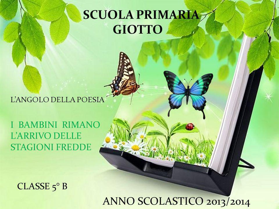 SCUOLA PRIMARIA GIOTTO ANNO SCOLASTICO 2013/2014