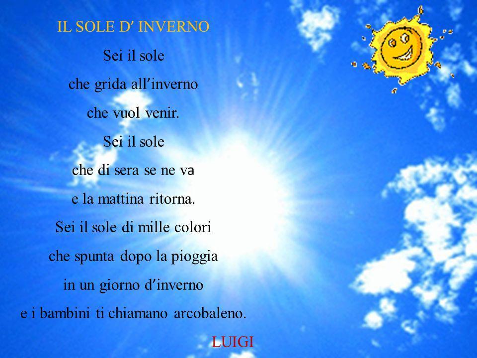 Sei il sole di mille colori che spunta dopo la pioggia