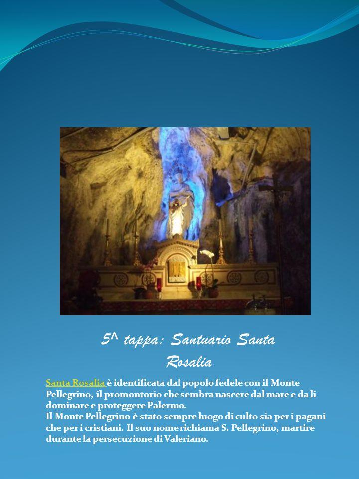 5^ tappa: Santuario Santa Rosalia