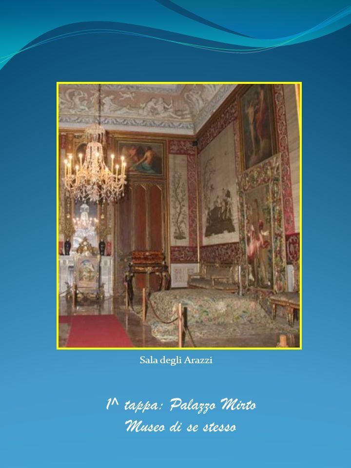 Sala degli Arazzi 1^ tappa: Palazzo Mirto Museo di se stesso