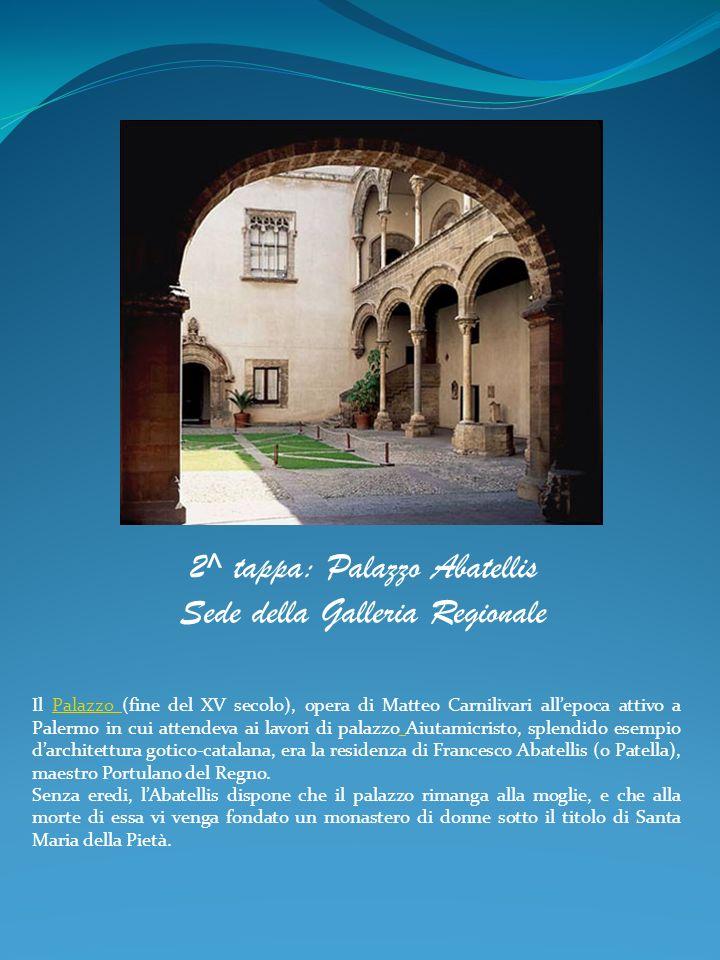 2^ tappa: Palazzo Abatellis Sede della Galleria Regionale