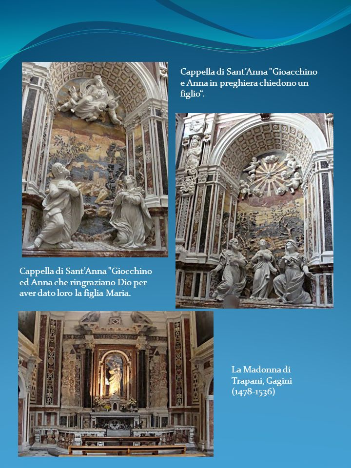 Cappella di Sant'Anna Gioacchino e Anna in preghiera chiedono un figlio .