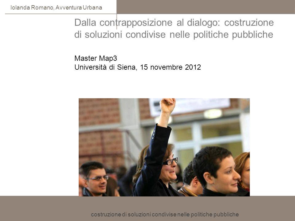 Dalla contrapposizione al dialogo: costruzione di soluzioni condivise nelle politiche pubbliche