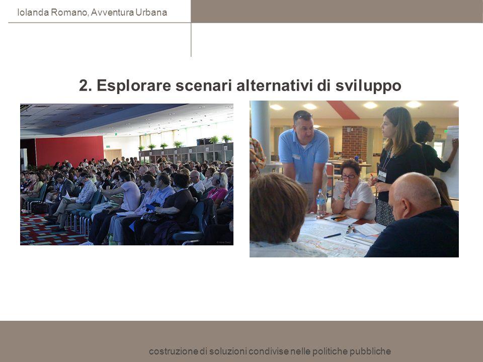 2. Esplorare scenari alternativi di sviluppo
