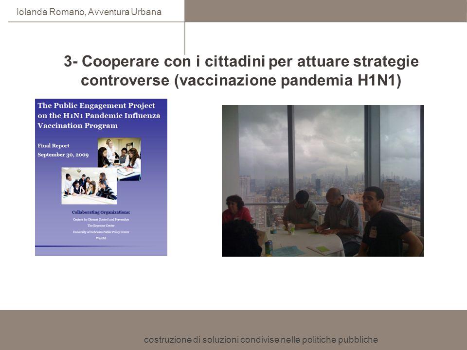 3- Cooperare con i cittadini per attuare strategie controverse (vaccinazione pandemia H1N1)