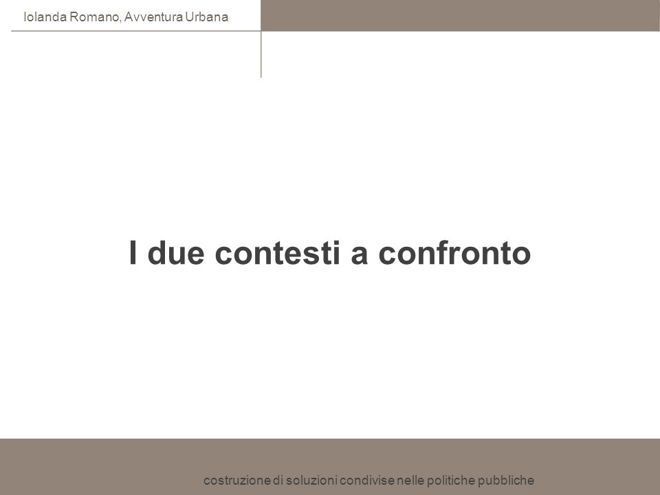 I due contesti a confronto