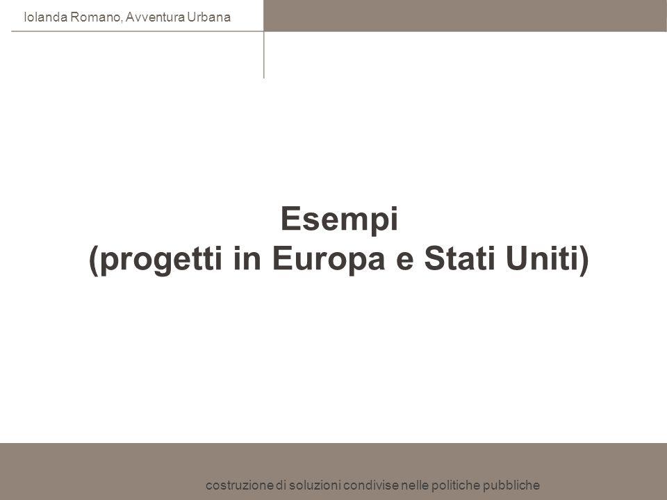 Esempi (progetti in Europa e Stati Uniti)