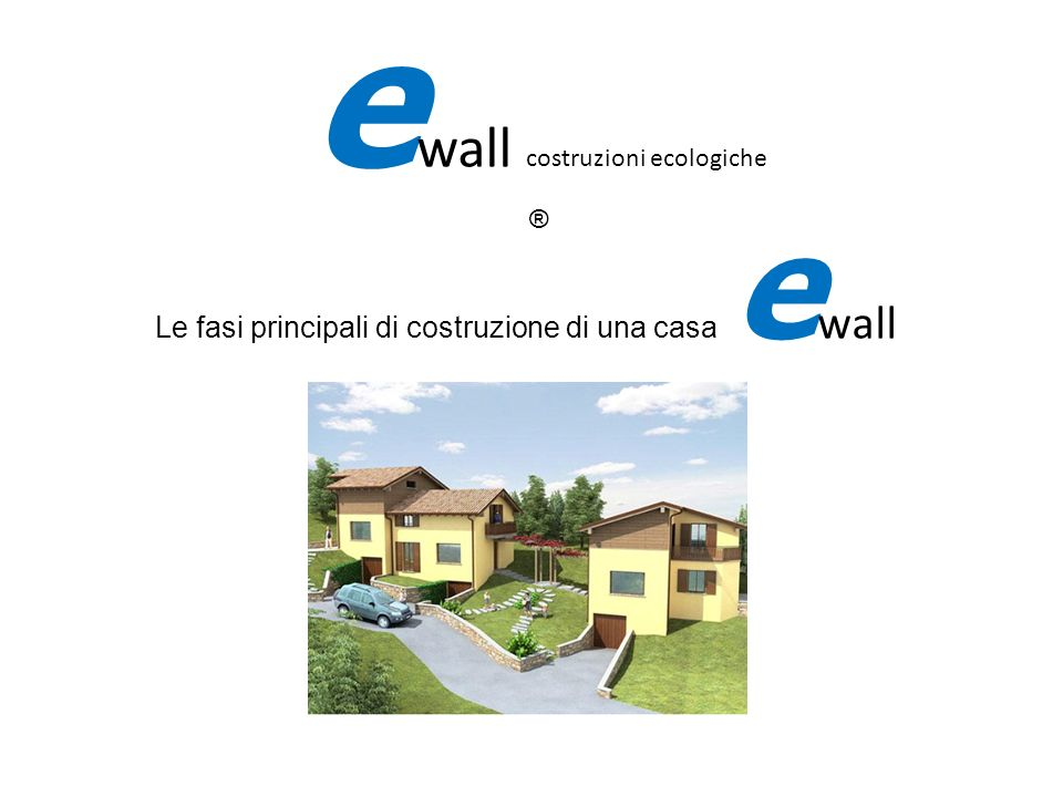 Le fasi principali di costruzione di una casa ewall