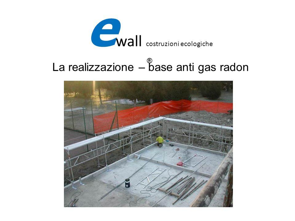 La realizzazione – base anti gas radon