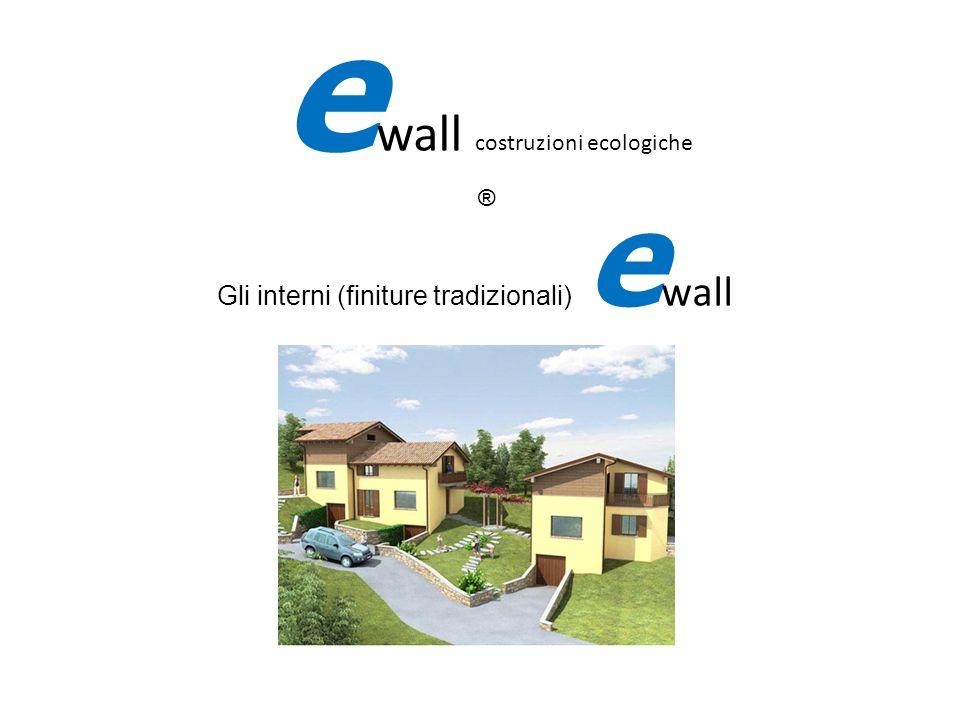 Gli interni (finiture tradizionali) ewall