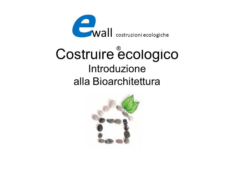 Costruire ecologico Introduzione alla Bioarchitettura