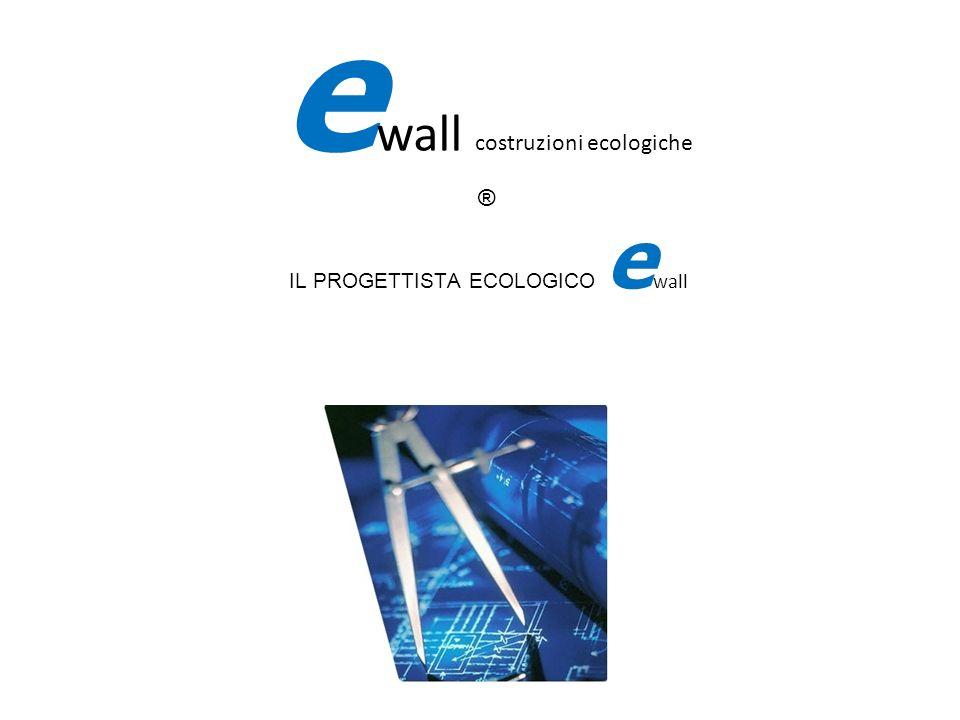 IL PROGETTISTA ECOLOGICO ewall