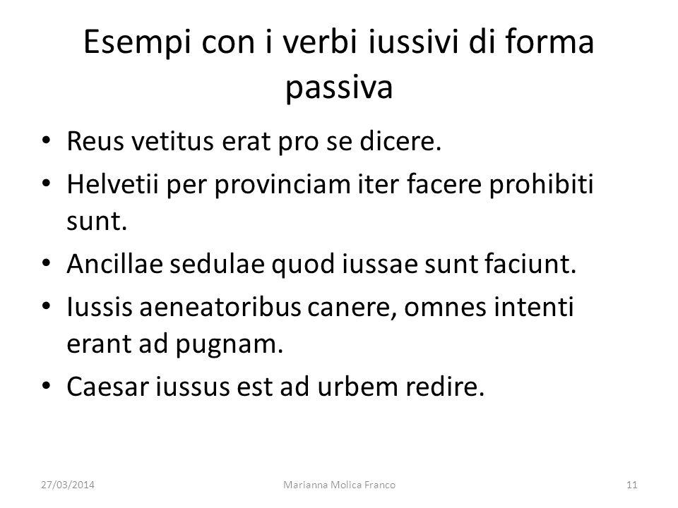 Esempi con i verbi iussivi di forma passiva