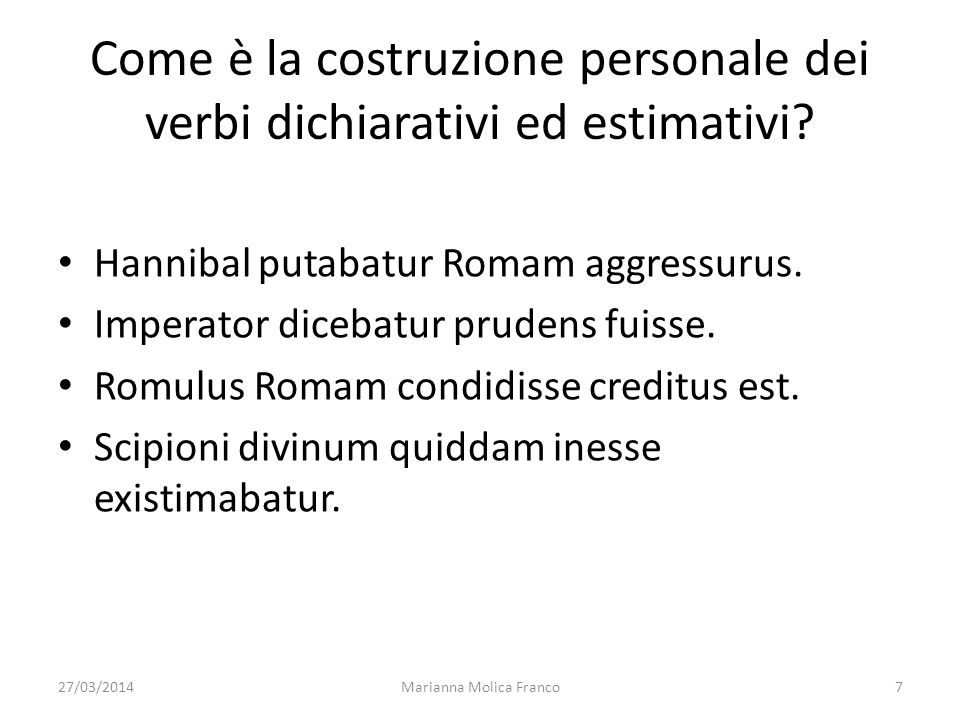 Come è la costruzione personale dei verbi dichiarativi ed estimativi