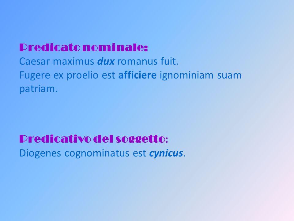 Predicato nominale: Caesar maximus dux romanus fuit