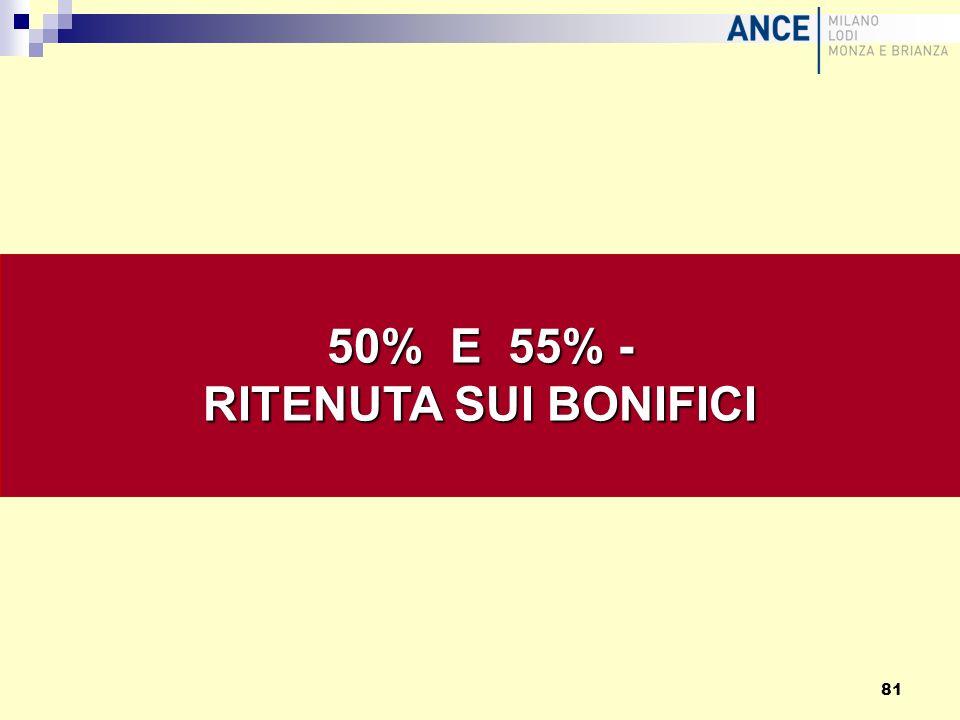 50% E 55% - RITENUTA SUI BONIFICI
