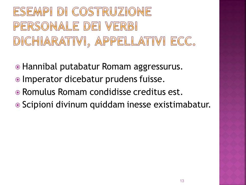 Esempi di costruzione personale dei verbi dichiarativi, appellativi ecc.