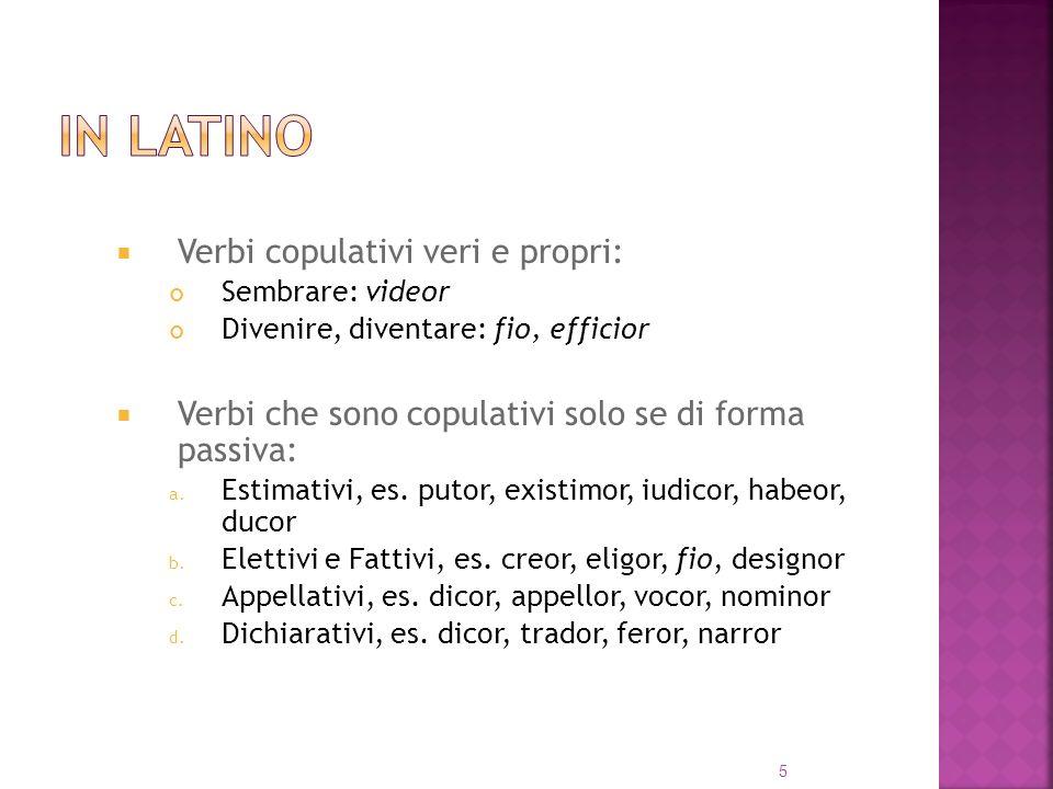 In latino Verbi copulativi veri e propri: