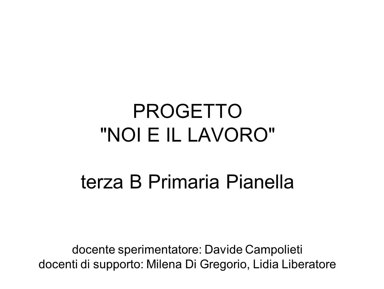 PROGETTO NOI E IL LAVORO terza B Primaria Pianella