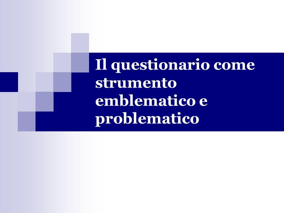 Il questionario come strumento emblematico e problematico