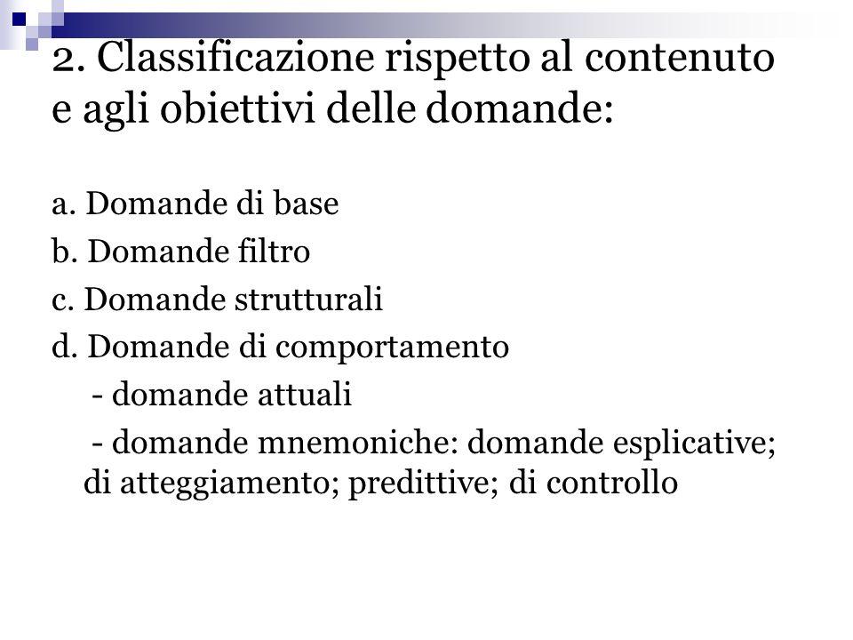 2. Classificazione rispetto al contenuto e agli obiettivi delle domande: