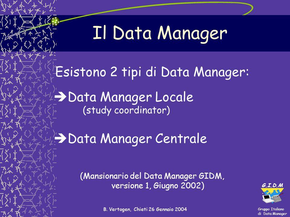 Il Data Manager Esistono 2 tipi di Data Manager: Data Manager Locale