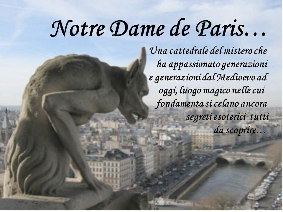Notre Dame de Paris… Una cattedrale del mistero che