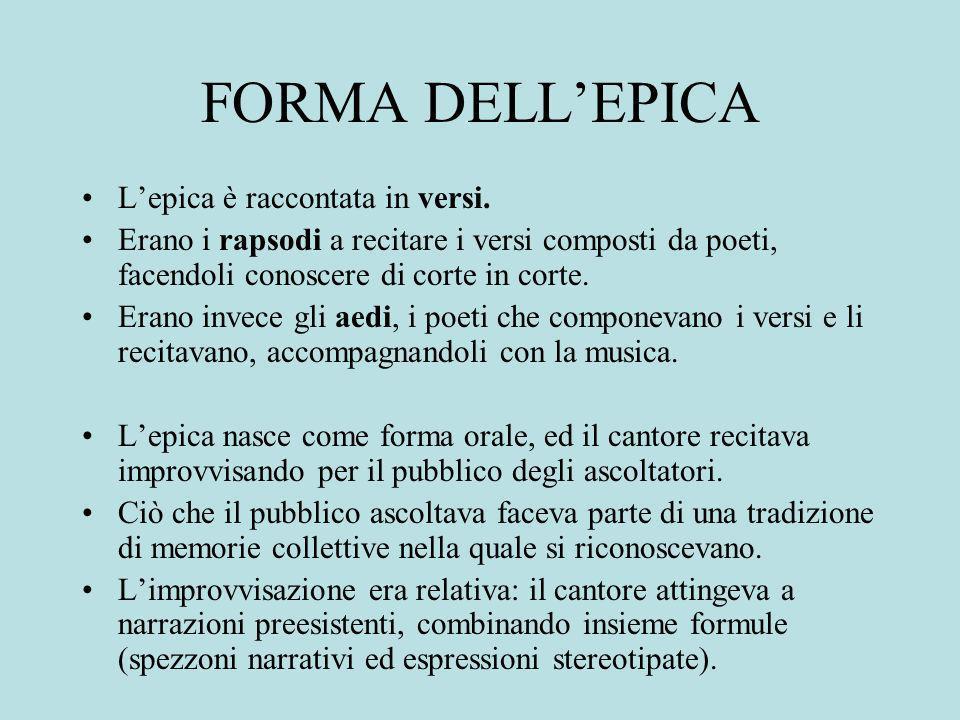 FORMA DELL'EPICA L'epica è raccontata in versi.