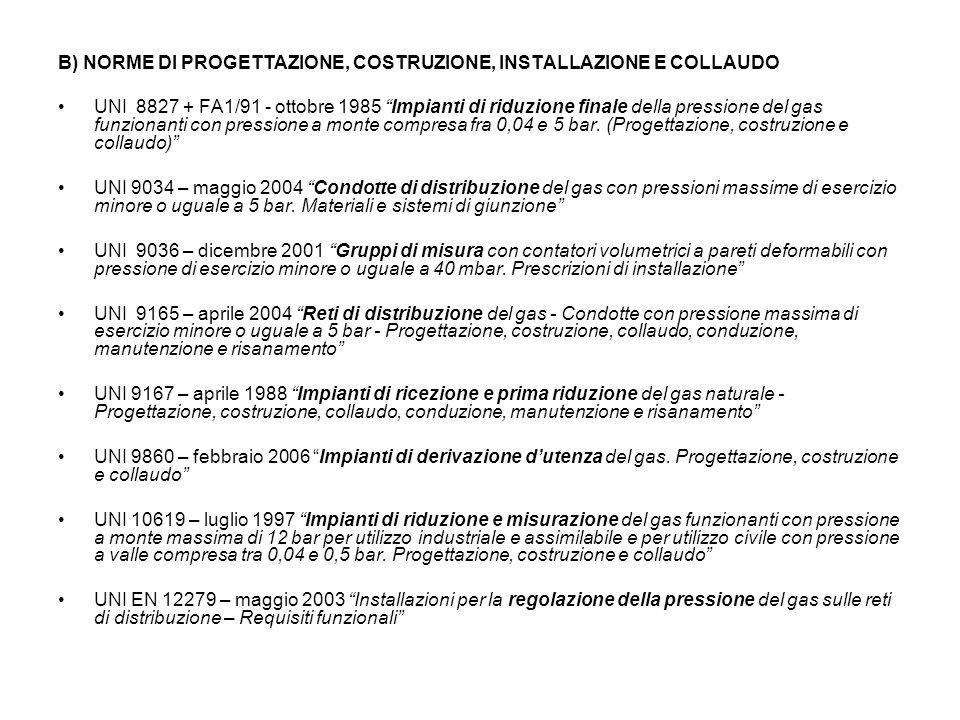 B) NORME DI PROGETTAZIONE, COSTRUZIONE, INSTALLAZIONE E COLLAUDO