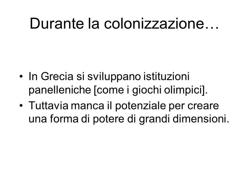 Durante la colonizzazione…