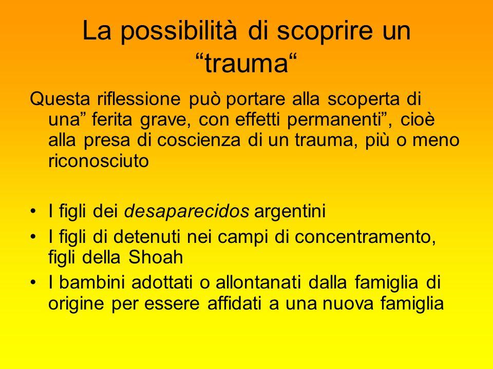 La possibilità di scoprire un trauma